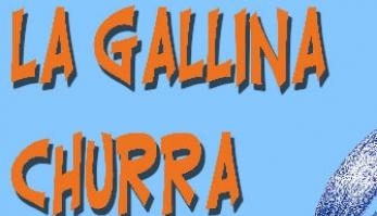 """""""LA GALLINA CHURRA"""". COMPAÑÍA LA GOTERA DE LAZOTEA"""